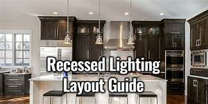 Recessed Lighting Layout  U0026 Placement Guide