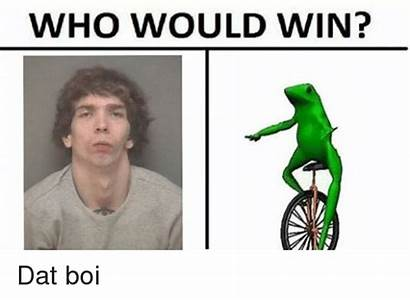 Boi Dank Memes Dat Meme Win Would