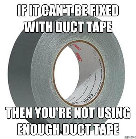 Tape Meme - duct tape know your meme