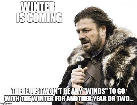 Winter Meme Generator - brace yourselves x is coming meme imgflip