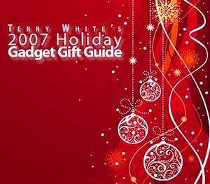My 2007 Holiday Gad Gift Guide is here Terry White s