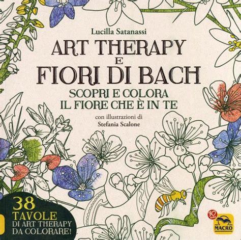 libri sui fiori di bach therapy e fiori di bach lucilla satanassi libro
