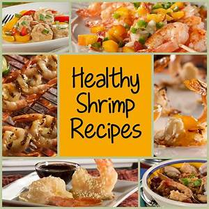 7 Healthy Shrimp Recipes You Can't Resist ...