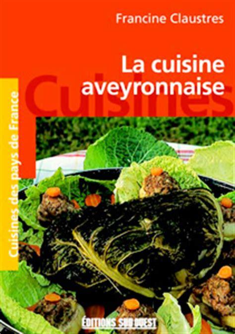 le top 10 des livres de cuisine aveyronnaise déguster l