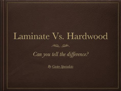 difference between laminate and hardwood can you tell the difference between laminate and hardwood flooring