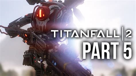 Titanfall 2 Gameplay Walkthrough Part 5 Viper Single