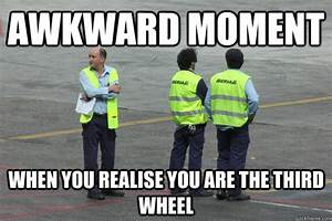 Awkward moment ... Funny 3rd Wheel Quotes