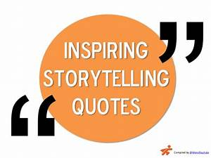 Famous Quotes A... Famous Storyteller Quotes