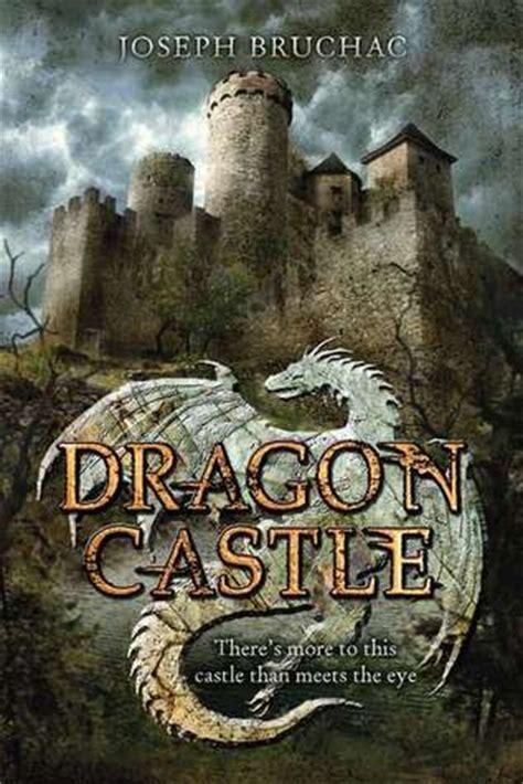 dragon castle  joseph bruchac reviews discussion bookclubs lists