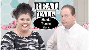 REAL TALK WITH THE ROSES | SHOULD WOMEN WORK - YouTube