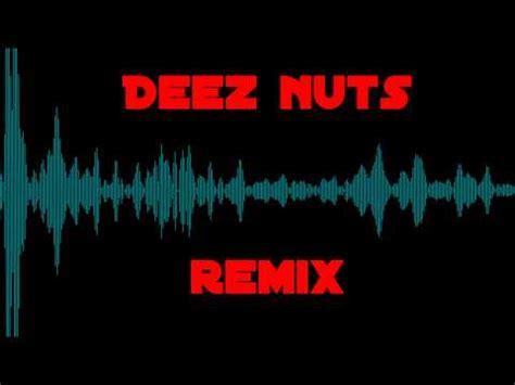 deez nuts remix  eem youtube