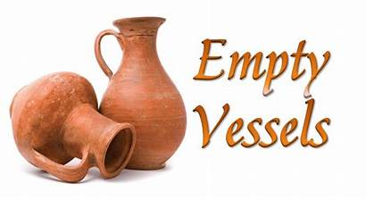 Empty Vessels Vessel Pastor Thom