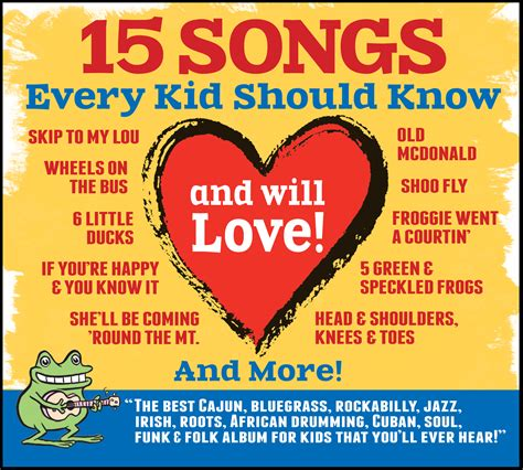 7 of these i know of, and know the name, and were found on youtube videos. 15 Songs Every Kid Should Know And Will Love CD Review & Giveaway (US) 6/15 | Emily Reviews