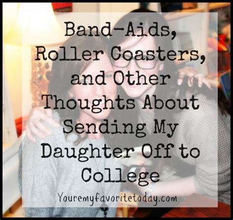 Sending My Daughter Off To College Quotes
