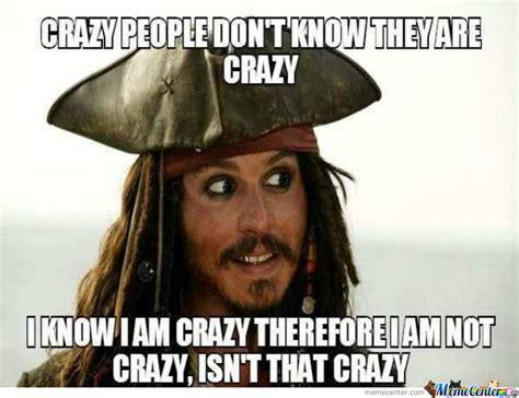 Funny Crazy Memes - being crazy by going2diesooner meme center