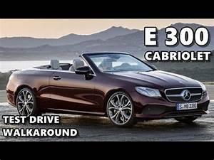Mercedes E 300 : 2018 mercedes e 300 cabriolet test drive exterior interior youtube ~ Medecine-chirurgie-esthetiques.com Avis de Voitures