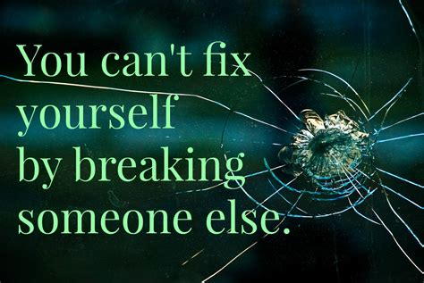 you can t fix yourself by breaking someone else lds blogs