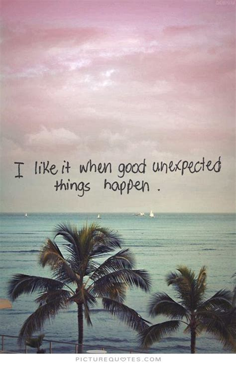 Unexpected Things Happen Quotes Tumblr