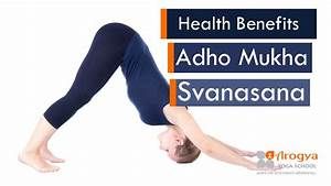 20-Health-Benefits-Of-Adho-Mukha-Svanasana - Yoga in India