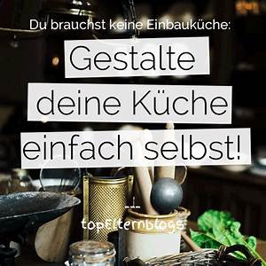 Küche Selbst Gestalten : die k che selbst gestalten so wird 39 s g nstig individuell ~ Sanjose-hotels-ca.com Haus und Dekorationen