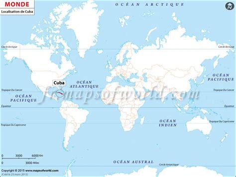 Carte Du Monde Cuba by O 249 Est Cuba Localisation De Cuba Sur La Carte Du Monde