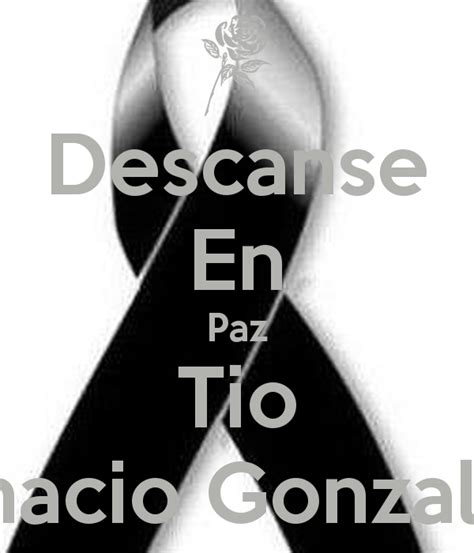 Descanse En Paz Tio Ignacio Gonzalez Poster