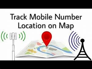 Free Telephone Location : how to track a cell phone or mobile number location for free youtube ~ Maxctalentgroup.com Avis de Voitures