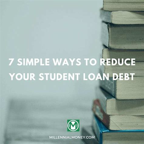 7 Simple Ways To Reduce Your Student Loan Debt  Millennial Money