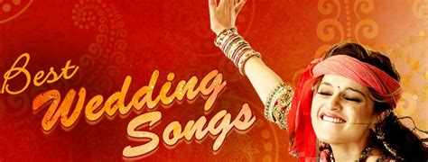 Top 50 Best India Marriage Songs List In Hindi May 2018