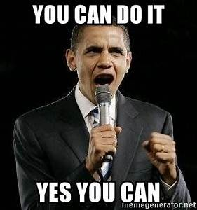 YOU CAN DO IT YES YOU CAN - Expressive Obama | Meme Generator