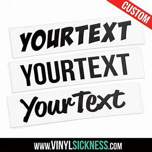 custom vinyl text decal o stickers o vinyl sickness With customise sticker