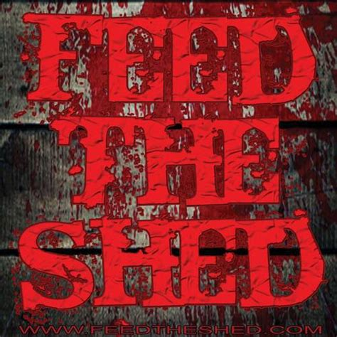 blood shed blood shed records feed the shed