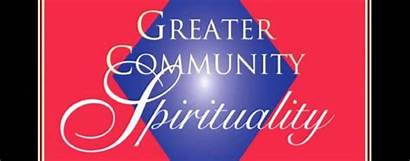 Spirituality Greater Community Changing Important God Chapter