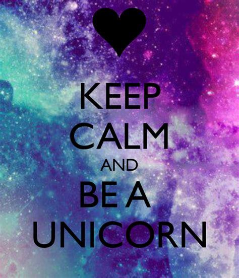 KEEP CALM AND BE A UNICORN - KEEP CALM AND CARRY ON Image