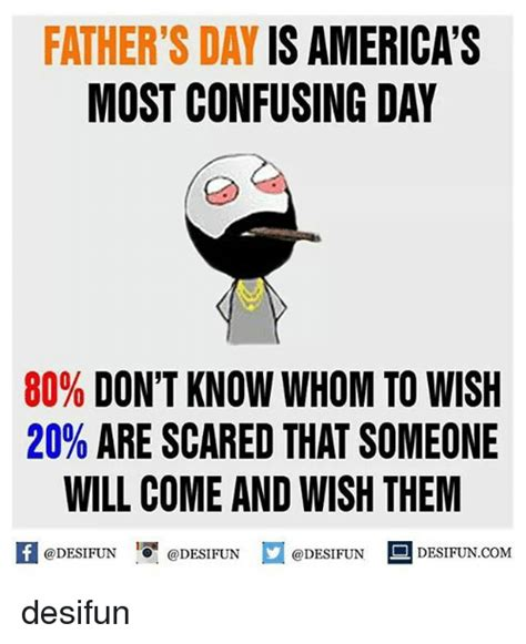 Father S Day Memes - father s day is america s most confusing day 80 don t know whom to wish 20 are scared that