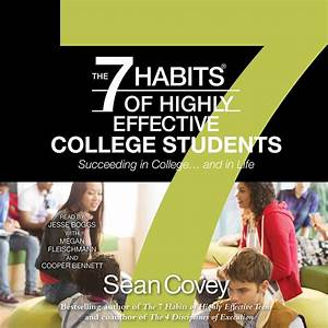 The 7 Habits of Highly Effective College Students ...