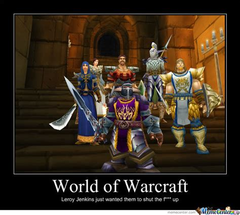 Warcraft Meme - world of warcraft by wallywaldo meme center