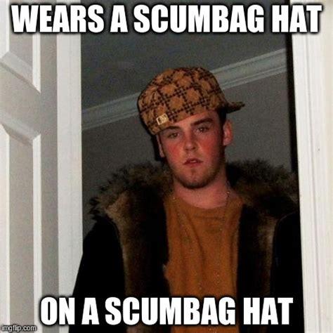 Scumbag Hat Meme Generator - scumbag hat meme generator 28 images scumbag steve hat www imgkid com the image kid has it
