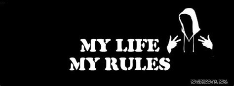 My Life My Rules Teen Quotes Cool Facebook Timeline Covers