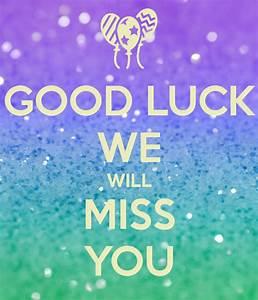 We Will Miss You : good luck we will miss you poster zayy keep calm o matic ~ Orissabook.com Haus und Dekorationen