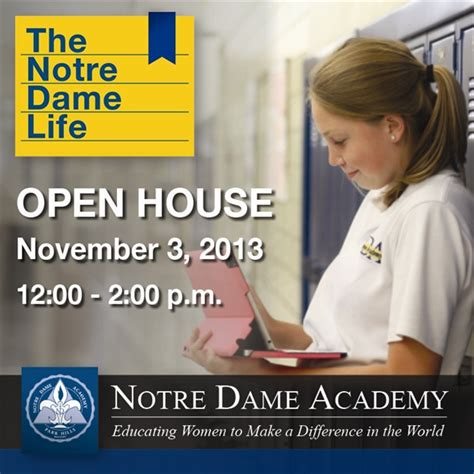 nda hosts open house notre dame academy