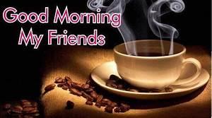 Good Morning My friends | koffie | Pinterest | My friend ...
