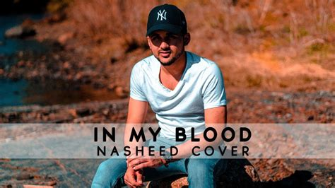 In My Blood (official Nasheed Cover)