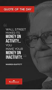 """Quote of The Day """"Wall Street makes its money on activity ..."""