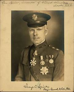 George Owen Squier, Major General, United States Army