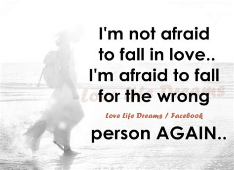 Afraid To Fall In Love Again Quotes