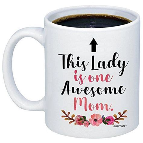 See more ideas about mugs, funny mugs, mom mug. MyCozyCups This Lady is One Awesome Mom Coffee Mug - Funny Touching Quote 11oz Ceramic Cup for ...