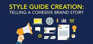 Style Guide Creation  Telling A Cohesive Brand Story