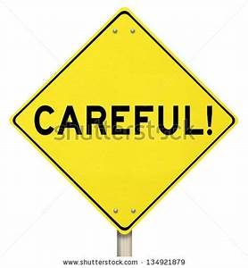 The Word Careful On A Yellow Road Sign To Warn You To Be ...