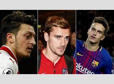 Ozil, Denis Suarez, Griezmann, Kane the big names in
